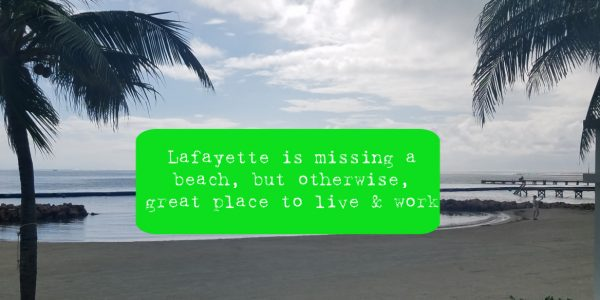I love living and working in Lafayette